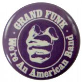 Grand Funk Railroad - 'We're An American Band' Button Badge